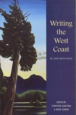 Writing the West Coast: In Love with Place by Anita Sinner (Paperback, 2008)