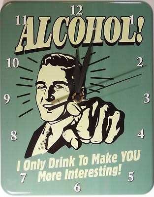 Alcohol makes you interesting Blech Uhr Flach Neu   20x26cm U561