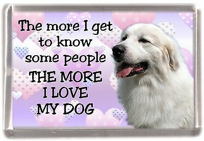 "Pyrenean Mountain Dog Fridge Magnet ""THE MORE I LOVE MY DOG"" by Starprint"