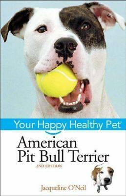 Your Happy Healthy Pet The American Pit Bull Terrier New Book