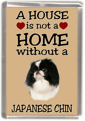 """Japanese Chin Dog Fridge Magnet """"A HOUSE IS NOT A HOME"""" by Starprint"""