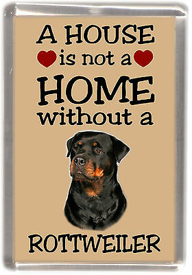 "Rottweiler Dog Fridge Magnet ""A HOUSE IS NOT A HOME"" by Starprint"