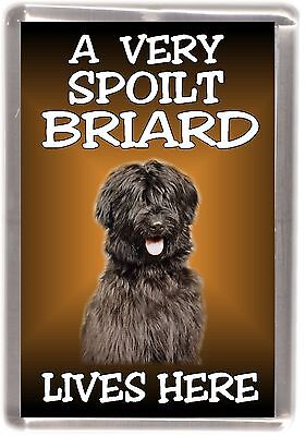 "Briard Dog No 2 Fridge Magnet ""A VERY SPOILT BRIARD LIVES HERE"" by Starprint"