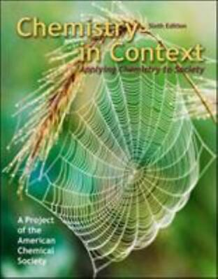 Chemistry in Context : Applying Chemistry to Society by Catherine H....