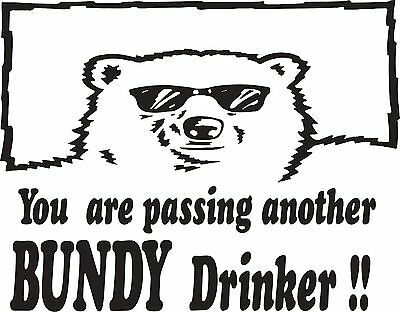 You are passing another Bundy drinker Sticker 250 x 195