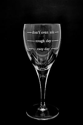 Easy Day, Rough Day, Don't Even Ask, Wine Glass Engraved Birthday Gift