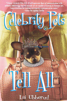 NEW BOOK Celebrity Pets Tell All - Lai Ubberud