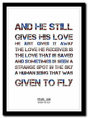 ❤ PEARL JAM - Given To Fly ❤ song lyric poster typography art print - 4 sizes
