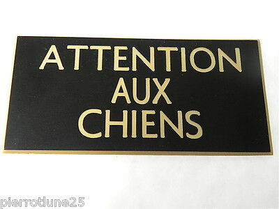 plaque gravée ATTENTION AUX CHIENS (2 versions)   format  200x98 mm