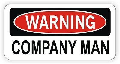 Warning - Company Man Hard Hat Sticker / Decal Funny Label Danger Oil Rig Joke