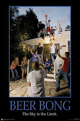 HUMOR POSTER~Beer Bong Extended Friends to Sky Roof of House Limit Dorm Print~