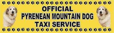 PYRENEAN MOUNTAIN DOG OFFICIAL TAXI SERVICE Dog Car Sticker  By Starprint