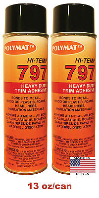 QTY2 Polymat 797 Hi Temp Spray Adhesive 13oz Can high temperature headliner glue