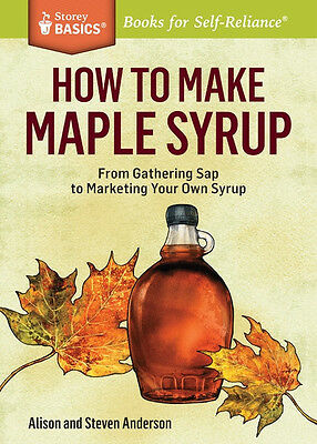"Storey Publishing ""How to make Maple Syrup"" Softcover Book Maple Sugar/Syrup"
