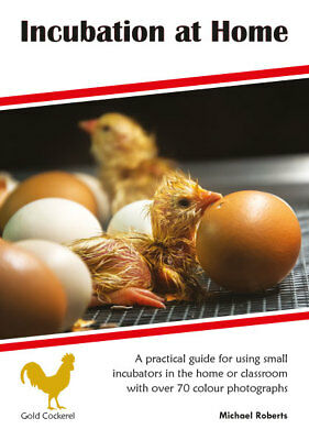 Incubation at Home New Book Latest Edition Incubator Hatching Eggs Poultry GCB