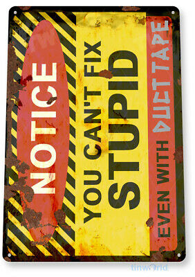 TIN SIGN Notice Can't Fix Stupid Duct Tape Rustic Garage Auto Shop Store C553