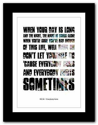 ❤ R.E.M.- Everybody Hurts ❤ song lyrics typography poster art print - A1 A2 A3