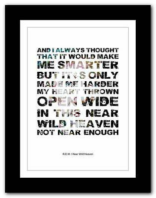 R.E.M.- Near Wild Heaven ❤ song lyrics typography poster art print - A1 A2 A3