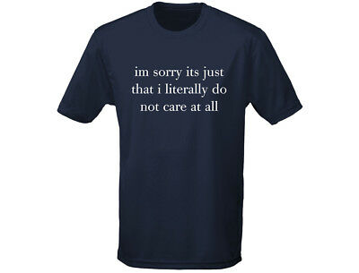 Sorry Do Not Care Funny Mens T-Shirt (12 Colours)
