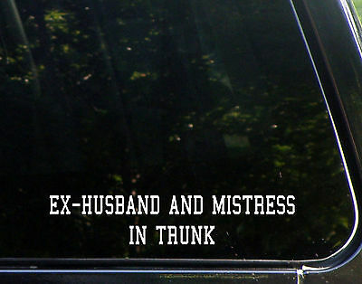 Ex-Husband and Mistress in Trunk Funny Divorce Family Die Cut Decal - Sticker