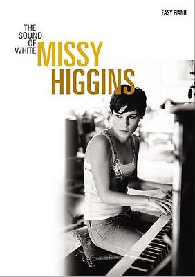 MISSY HIGGINS - The Sound Of White Easy Piano Book *NEW* Songs Music Beginner