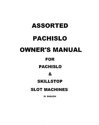 Assorted Pachislo's Slot Machine Owner's Manuals in English & Skill Stop Slots