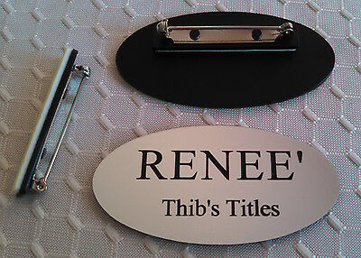 "Custom OVAL Name Badges Silver - Black letters w/ pin attachment 1.25"" x  2.5"""