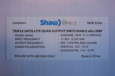 Shaw Direct Triple Satellite Quad Output Switchable xKu LNB for 60E Dish