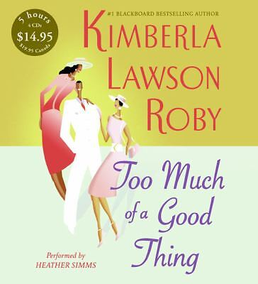Too Much of a Good Thing - Kimberla Lawson Roby (2006, CD, Abridged) Audiobook