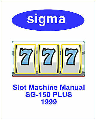 SIGMA SG 150 PLUS Slot Machine Manual - 90 PAGES on 1 CD!