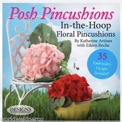 Designs in Machine Embroidery DIME Posh Pincushions: In-the-Hoop Floral