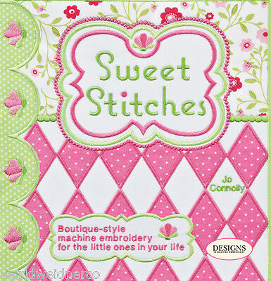 Designs in Machine Embroidery DIME Sweet Stitches by Joann Connolly