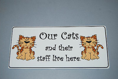 Cat fun sign - Purfect for the moggie in your life... Great gift bribe thank-you