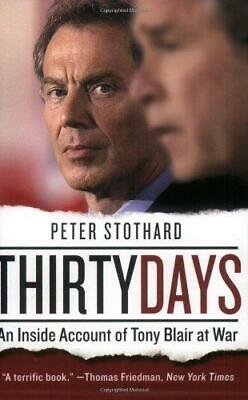 NEW BOOK Thirty Days: An Inside Account of Tony Blair at War - P Stothard