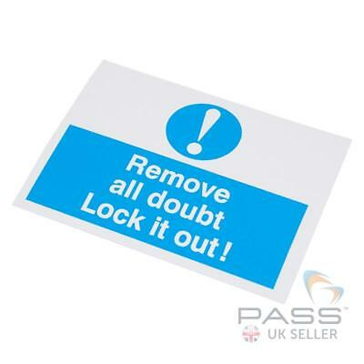 Lockout Self Adhesive Labels - 'Remove All Doubt...' - 55 x 75mm, pack of 10