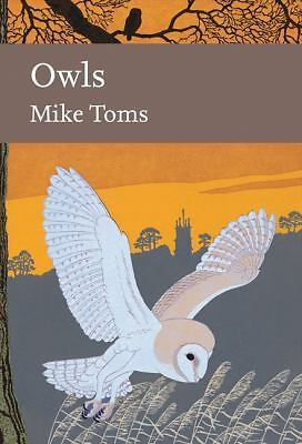 Owls (Collins New Naturalist Library, Book 125) (New Naturalist Library: a Surv