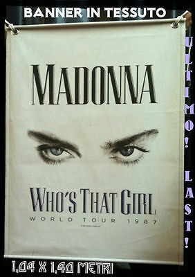 MADONNA - WHO'S THAT GIRL -BANNER in TESSUTO 1,04 MT X 1,40-WORLD TOUR '87 LAST!