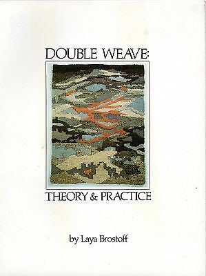 Double Weave Theory & Practice by Laya Brostoff 1979