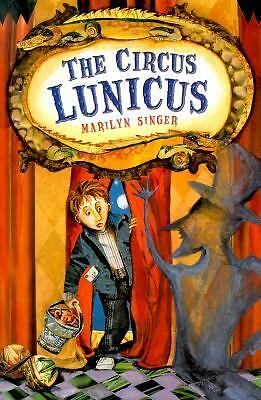 The Circus Lunicus by Marilyn Singer (2000, Hardcover, Revised)
