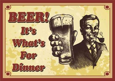 Beer Its whats for Dinner print on premium 250gsm satin poster bar mancave