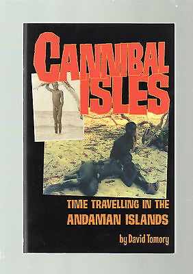 Cannibal Isles: Time Travelling in the Andaman Isles, David Tomory, 2003 Pb.