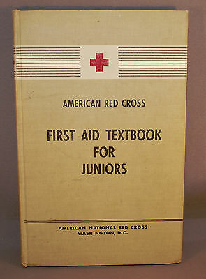 American Red Cross First Aid Textbook For Juniors By Carl J. Potthoff 1949