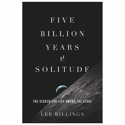 Five Billion Years of Solitude by Lee Billings, 2013, hardcover, NEW, signed