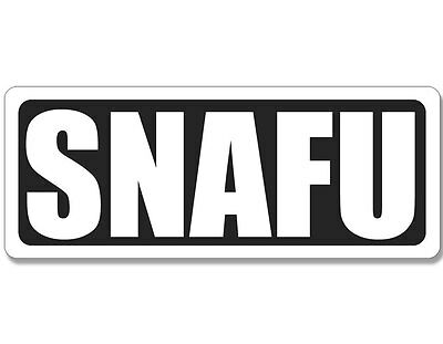 2x5 inch SNAFU Bumper Sticker - funny decal soldier vet military army troops fun