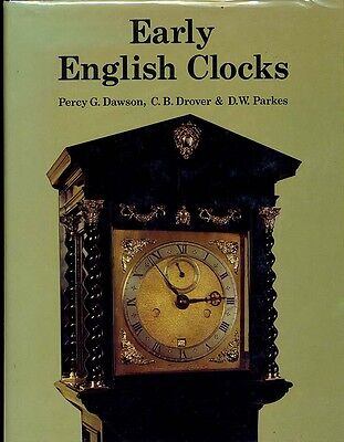 EARLY ENGLISH CLOCKS By Dawson, Drover and Parkes.