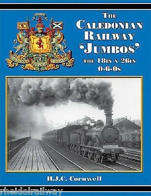 The Caledonian Railway 'jumbos' the 18in. & 26in. 0-6-0s by H.J.Campbell...