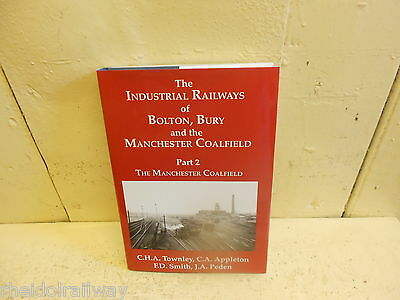 The Industrial Railways of Bolton, Bury and the Manchester Coalfield: Pt. 2:...