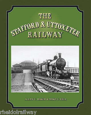 Stafford,Uttoxeter Railway Allan C Baker, Mike G Fell Staffordshire LMS