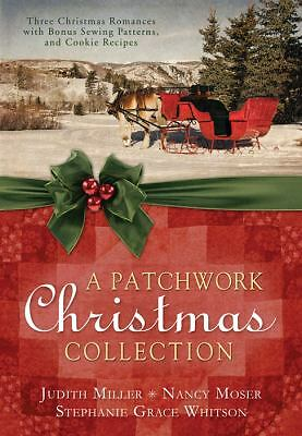 A Patchwork Christmas Collection - Judith Miller, Nancy Moser, Stephanie W.
