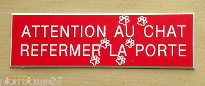 "plaque gravée ""ATTENTION AU CHAT REFERMER LA PORTE"" (2 versions)   ft 29x100 mm"